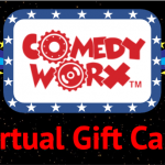 The ComedyWorx Virtual Gift Card!
